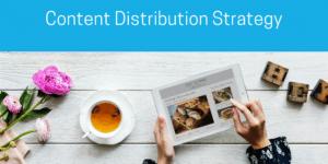 Content Makreitng Distribution Strategy
